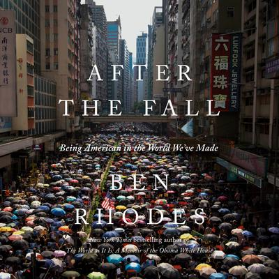 After the Fall: Being American in the World Weve Made Audiobook, by