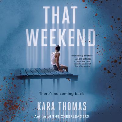 That Weekend Audiobook, by Kara Thomas