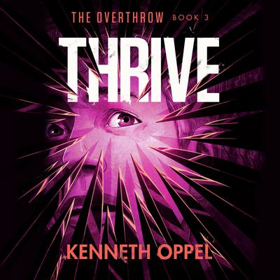 Thrive Audiobook, by Kenneth Oppel