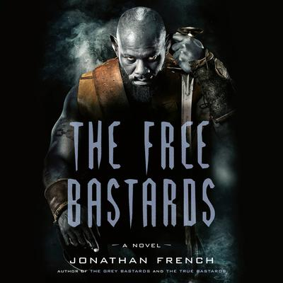 The Free Bastards Audiobook, by Jonathan French