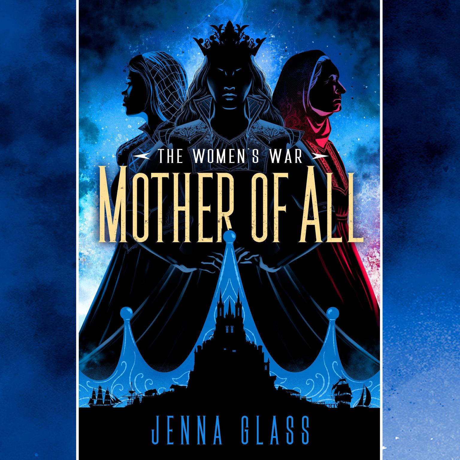 Mother of All: Author of The Womens War Audiobook, by Jenna Glass