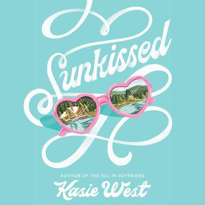 Sunkissed Audiobook, by Kasie West