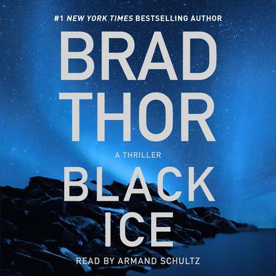 Black Ice: A Thriller Audiobook, by Brad Thor, To Be Confirmed Atria