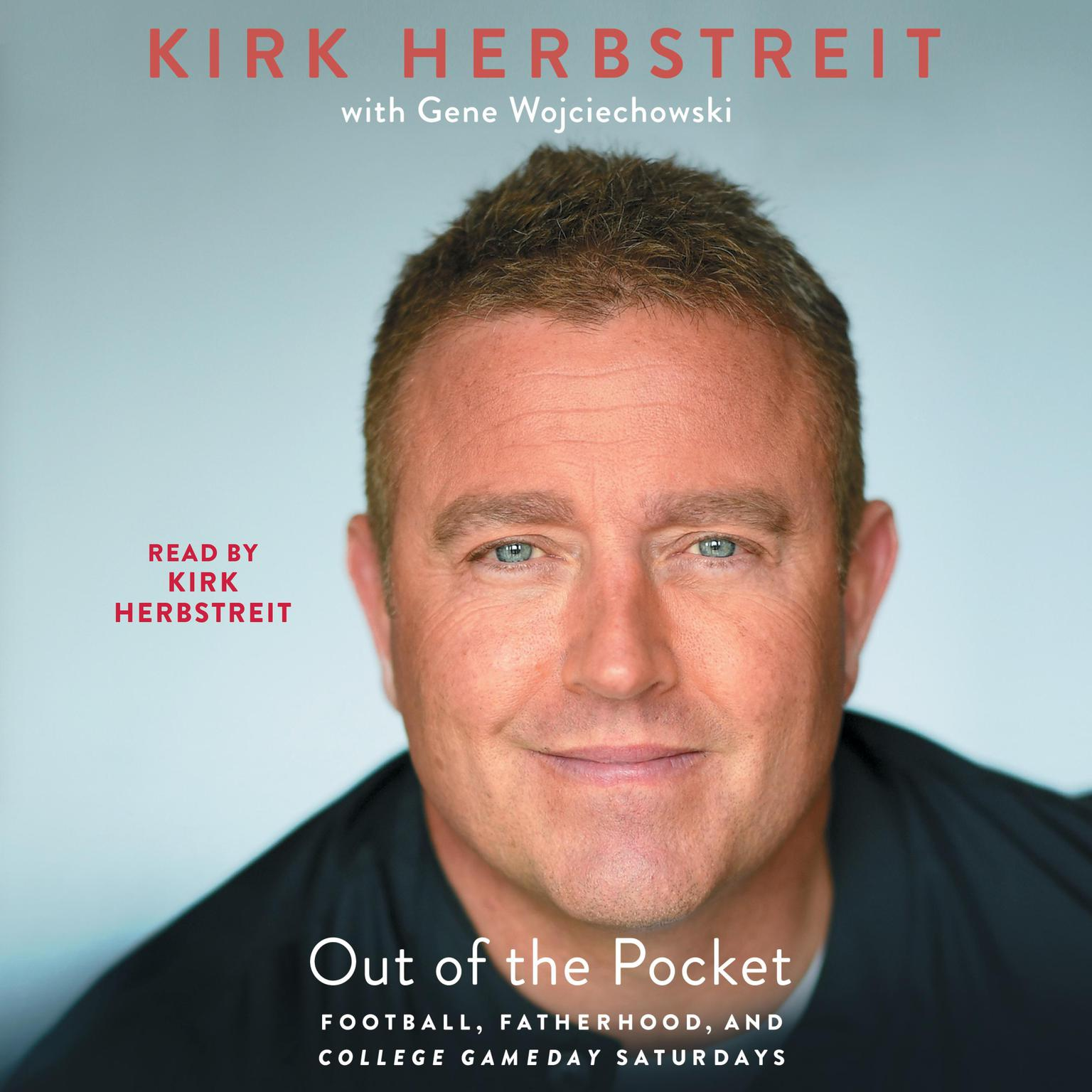 Out of the Pocket: Football, Fatherhood, and College GameDay Saturdays Audiobook, by Kirk Herbstreit