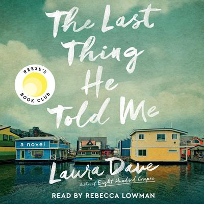 The Last Thing He Told Me: A Novel Audiobook, by