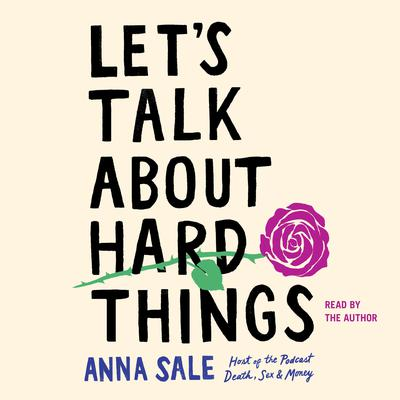 Lets Talk About Hard Things Audiobook, by Anna Sale
