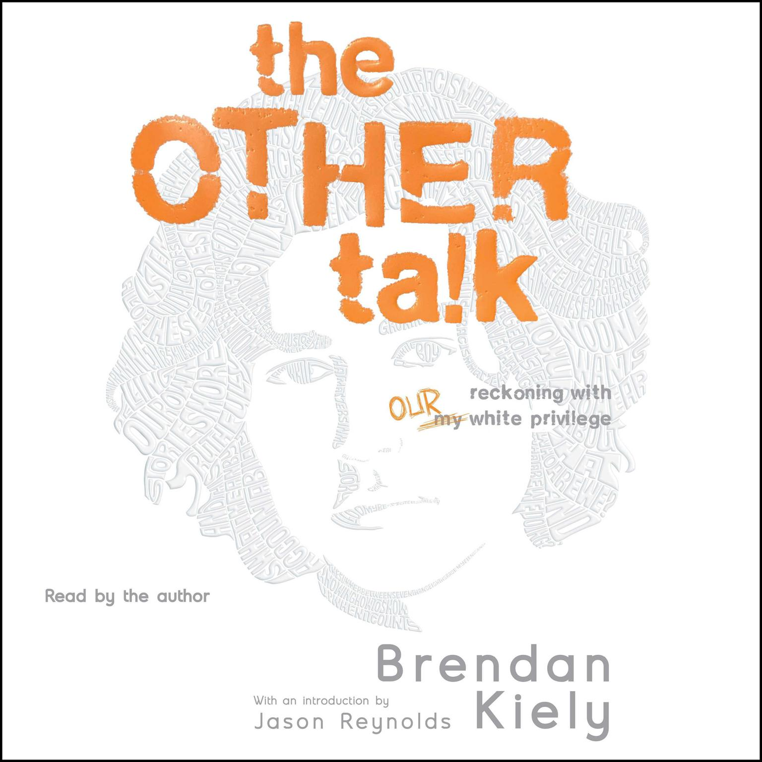 The Other Talk: Reckoning with Our White Privilege Audiobook, by Brendan Kiely