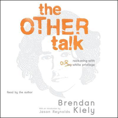 The Other Talk Audiobook, by Brendan Kiely