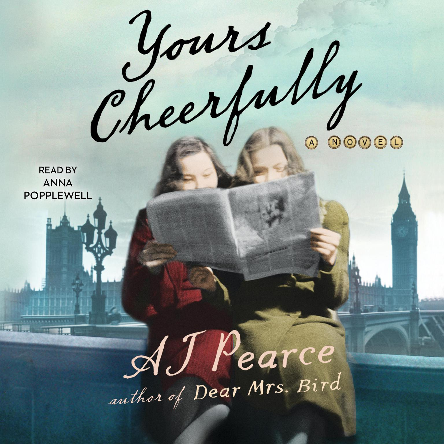 Yours Cheerfully: A Novel Audiobook, by AJ Pearce