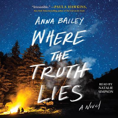 Where the Truth Lies: A Novel Audiobook, by Anna Bailey