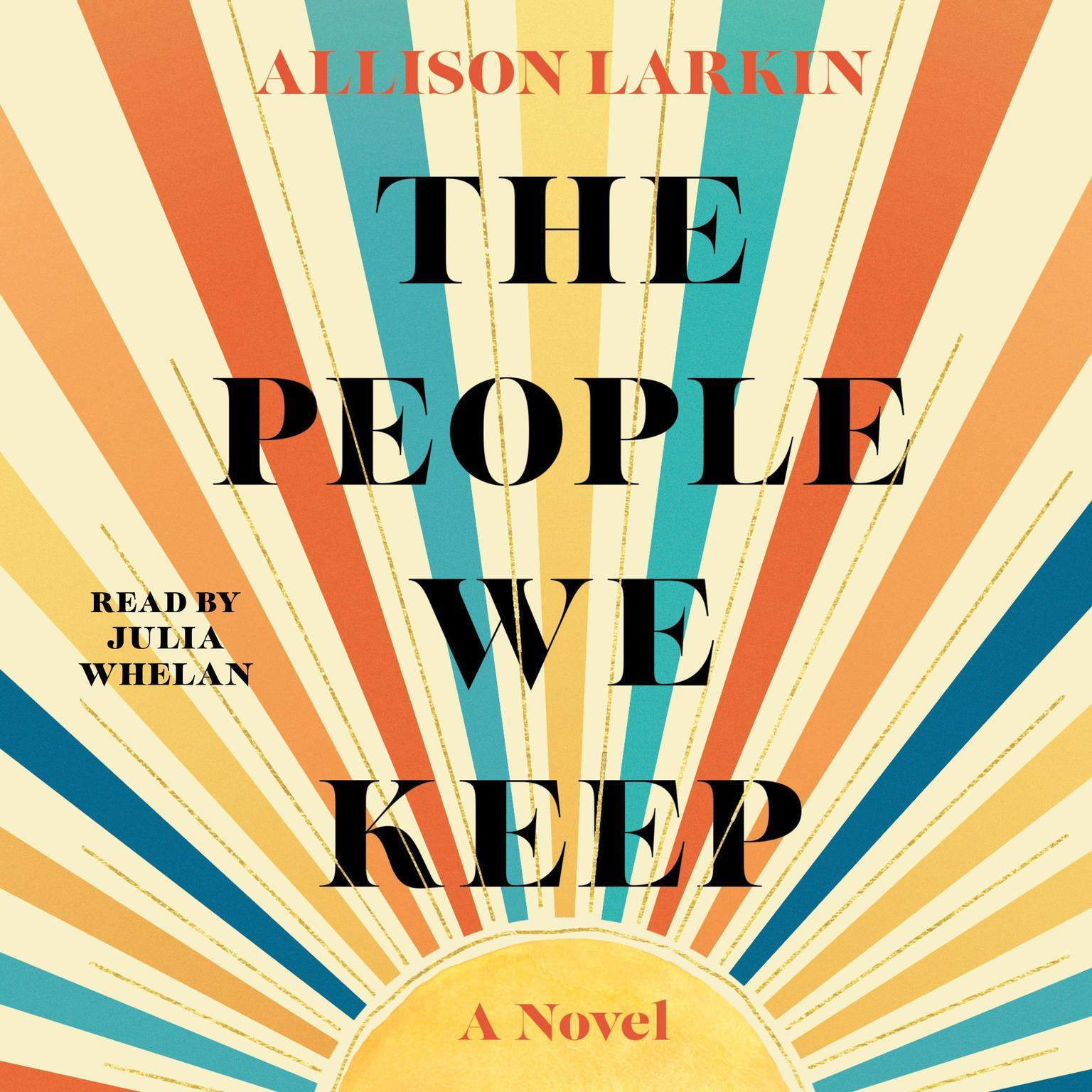 The People We Keep Audiobook, by Allie Larkin