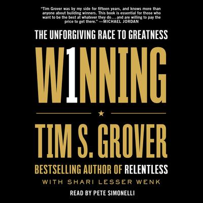 Winning: The Unforgiving Race to Greatness Audiobook, by