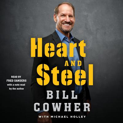 Heart and Steel Audiobook, by Bill Cowher