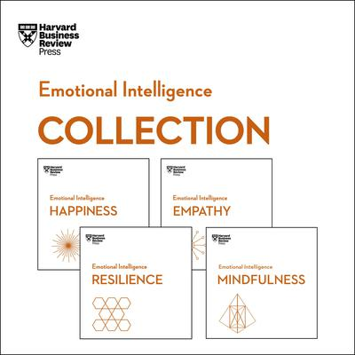 Harvard Business Review Emotional Intelligence Collection: Happiness, Resilience, Empathy, Mindfulness Audiobook, by
