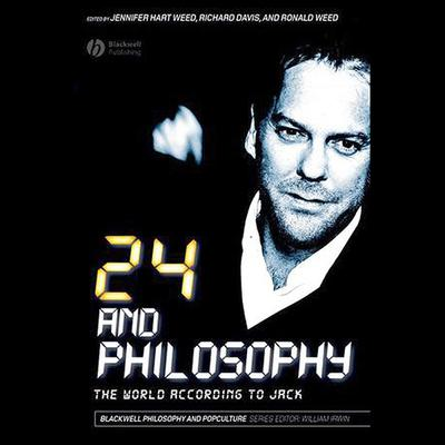 24 and Philosophy: The World According to Jack Audiobook, by