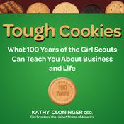 Tough Cookies: Leadership Lessons from 100 Years of the Girl Scouts Audiobook, by Kathy Cloninger