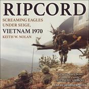Ripcord: Screaming Eagles Under Siege, Vietnam 1970 Audiobook, by Keith W. Nolan