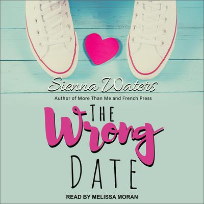 The Wrong Date Audiobook, by Sienna Waters