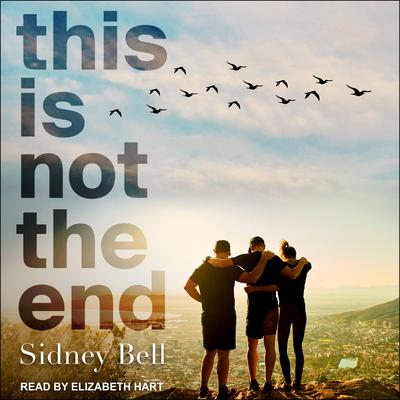 This Is Not the End Audiobook, by Sidney Bell