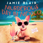 Murderous Day in Mexico: A Dog Days Mystery Audiobook, by Jamie Blair