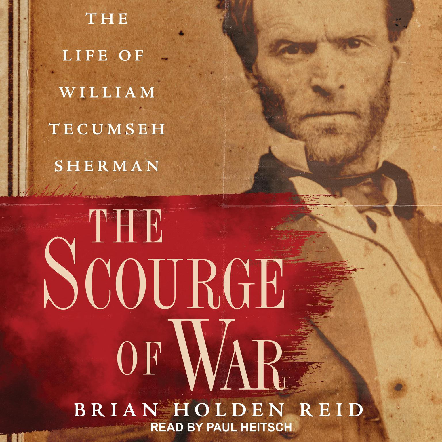The Scourge of War: The Life of William Tecumseh Sherman Audiobook, by Brian Holden Reid