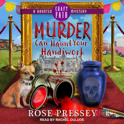 Murder Can Haunt Your Handiwork Audiobook, by Rose Pressey