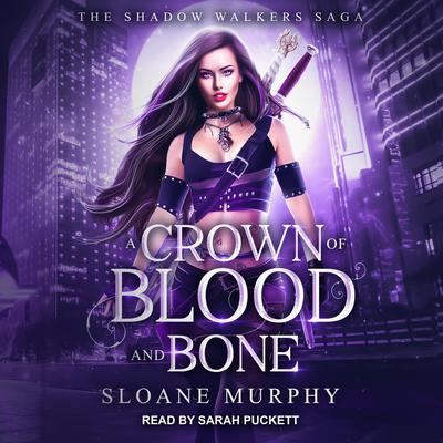 A Crown of Blood and Bone Audiobook, by Sloane Murphy