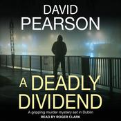 A Deadly Dividend: A Gripping Murder Mystery Set in Dublin Audiobook, by David Pearson