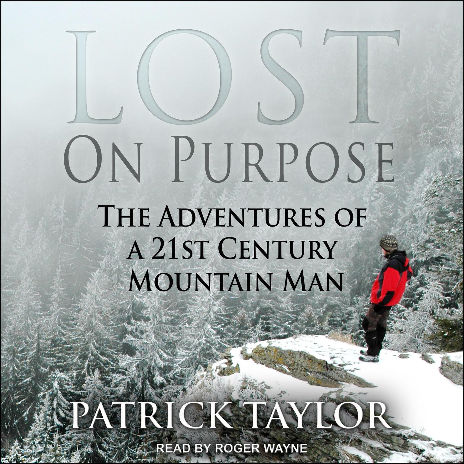 Lost on Purpose Audiobook, by Patrick Taylor