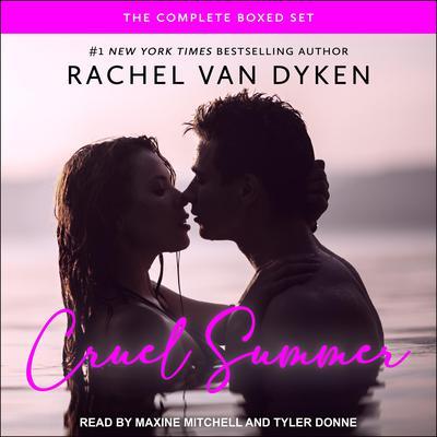 Cruel Summer: The Complete Boxed Set Audiobook, by Rachel Van Dyken