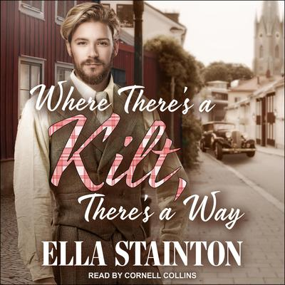 Where Theres a Kilt, Theres a Way Audiobook, by Ella Stainton