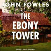 The Ebony Tower Audiobook, by John Fowles