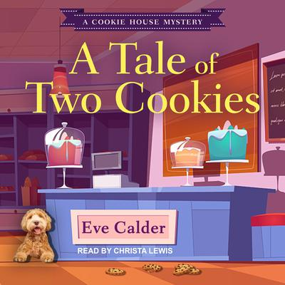 A Tale of Two Cookies Audiobook, by Eve Calder