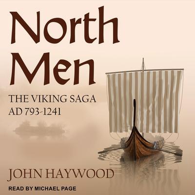 Northmen: The Viking Saga AD 793-1241 Audiobook, by