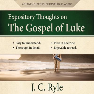 Expository Thoughts on the Gospel of Luke: A Commentary Audiobook, by