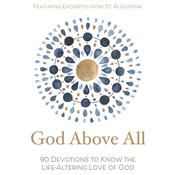 God Above All: 90 Devotions to Know the Life-Altering Love of God Audiobook, by Zondervan
