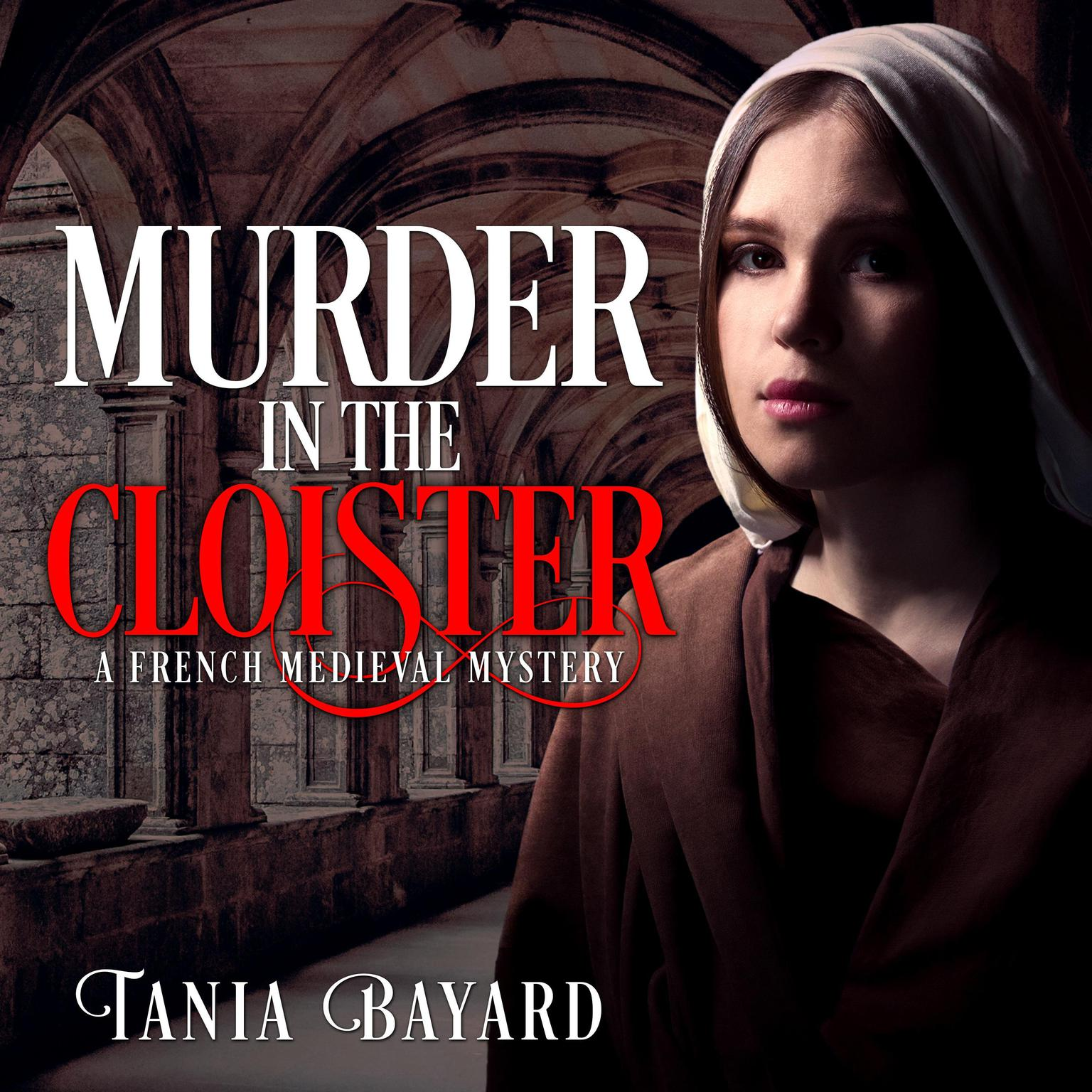 Murder in the Cloister Audiobook, by Tania Bayard