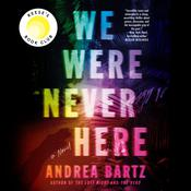 We Were Never Here: A Novel Audiobook, by Andrea Bartz