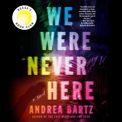 We Were Never Here: A Novel Audiobook, by