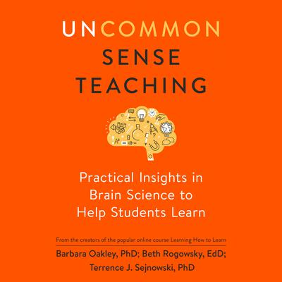 Uncommon Sense Teaching: Practical Insights in Brain Science to Help Students Learn Audiobook, by