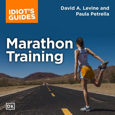 The Complete Idiots Guide to Marathon Training Audiobook, by David D. Levine