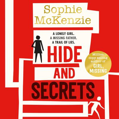 Hide and Secrets: The blockbuster thriller from million-copy bestselling Sophie McKenzie Audiobook, by Sophie McKenzie
