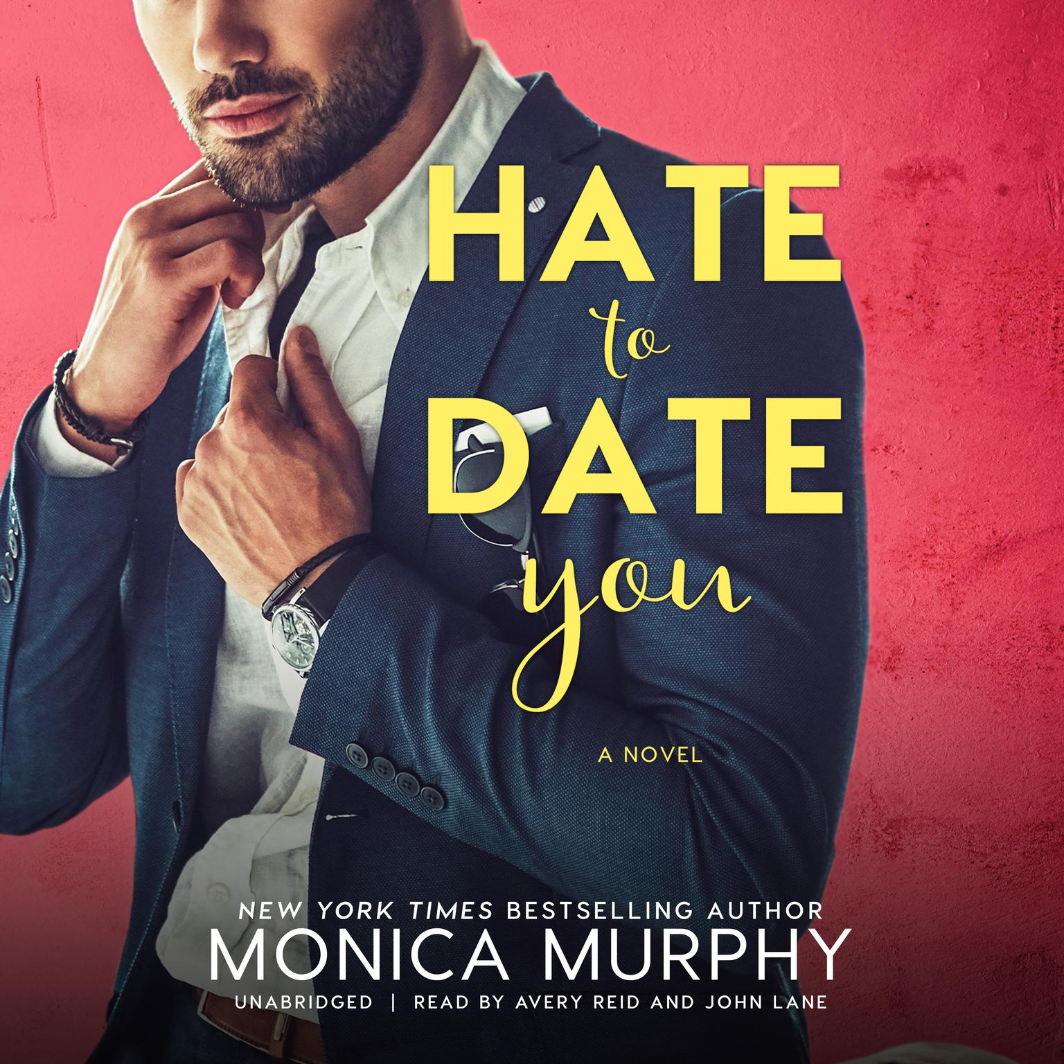 Hate to Date You Audiobook, by Monica Murphy