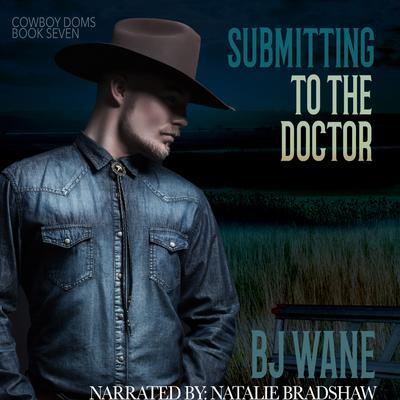 Submitting to the Doctor Audiobook, by BJ Wane