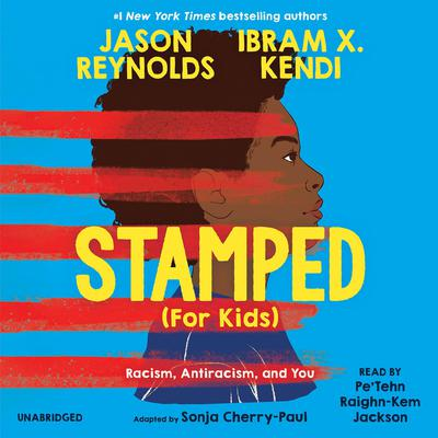 Stamped (For Kids): Racism, Antiracism, and You Audiobook, by Jason Reynolds