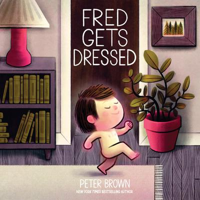 Fred Gets Dressed Audiobook, by Peter  Brown