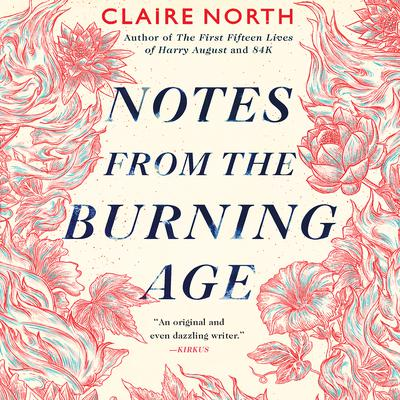 Notes from the Burning Age Audiobook, by Claire North