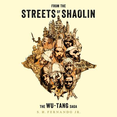 From the Streets of Shaolin: The Wu-Tang Saga Audiobook, by S. H. Fernando