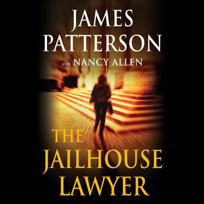 The Jailhouse Lawyer: Including The Jailhouse Lawyer and The Power of Attorney Audiobook, by James Patterson, Nancy Allen