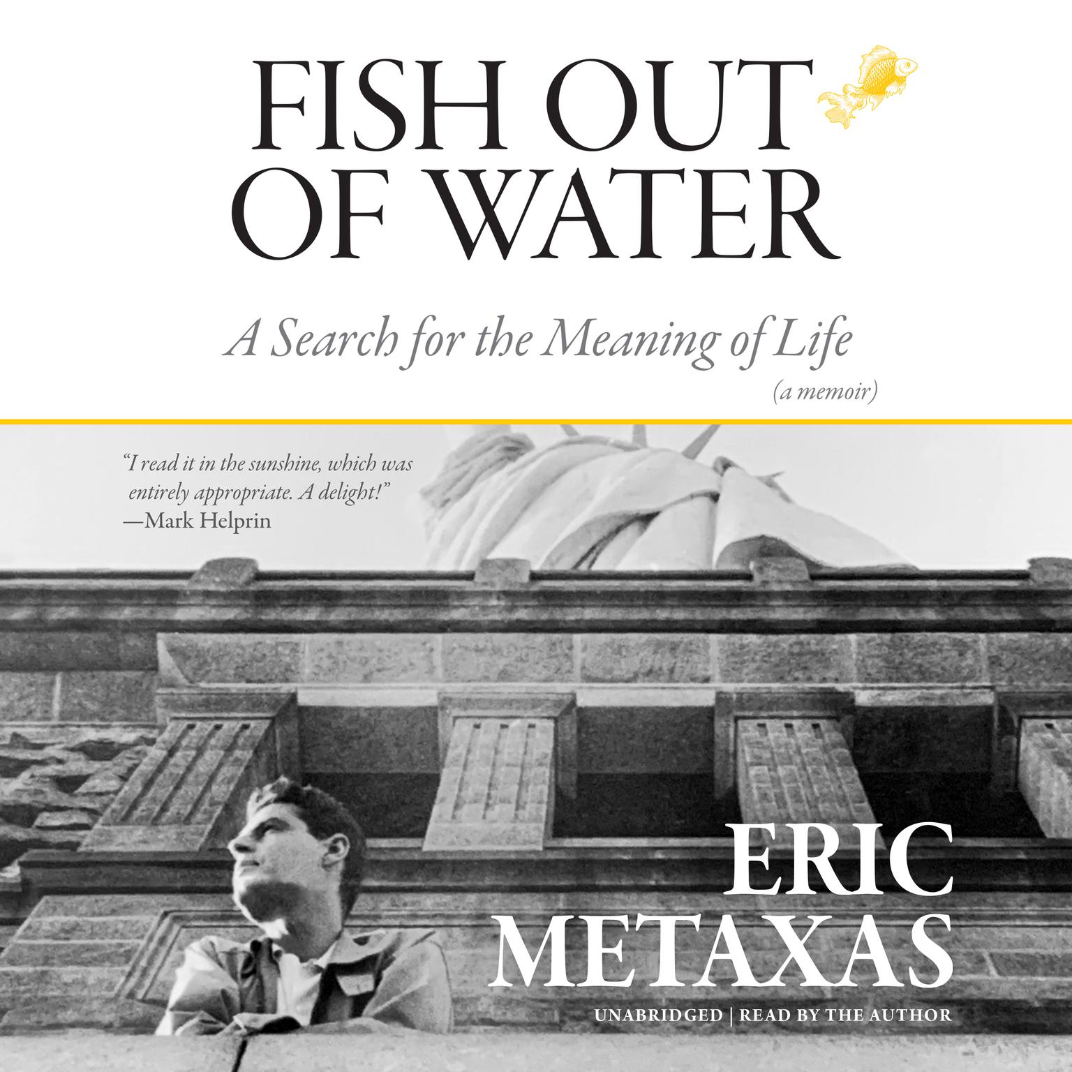 Fish Out of Water: A Search for the Meaning of Life; A Memoir Audiobook, by Eric Metaxas